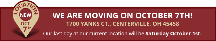 WE ARE MOVING on October 7th! to 1700 Yanks Ct., Centerville, OH 45458
